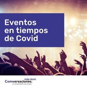 Eventos en tiempos de Covid