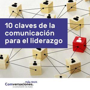 10 claves de la comunicación para el liderazgo
